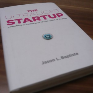 Jason L. Baptiste - The Ultralight Startup